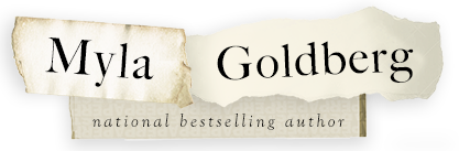 Myla Goldberg - national bestselling author